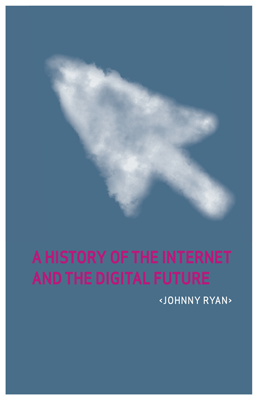 cover of the book 'A history of the Internet and the digital future'